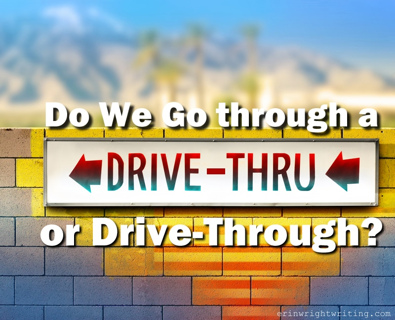 Drive-thru sign | Do We Go through a Drive-Thru or Drive-Through?
