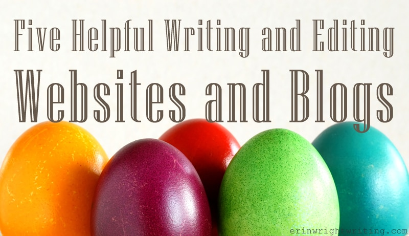 Five Helpful Writing and Editing Websites and Blogs | Five Colored Eggs