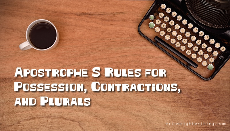 Apostrophe S Rules for Possession, Contractions, and Plurals