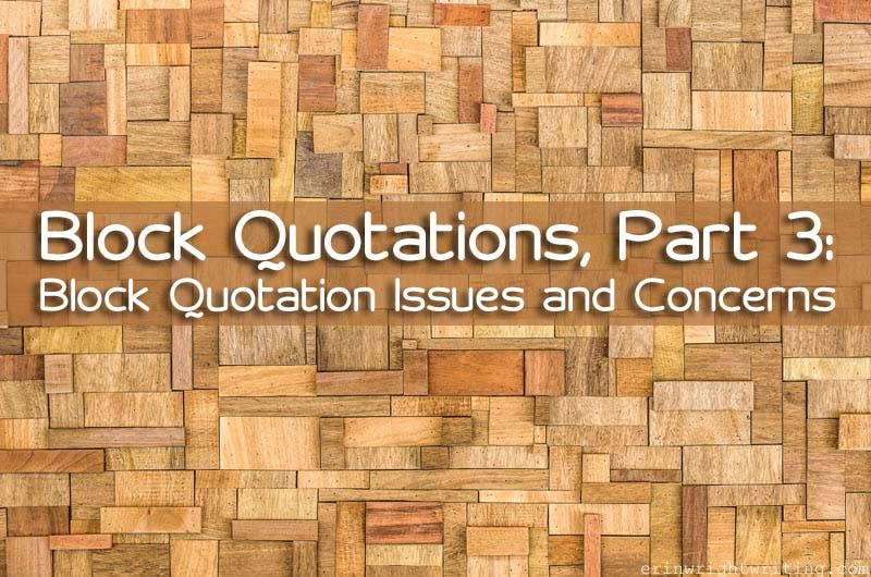 Block Quotations, Part 3: Block Quotation Issues and Concerns | Tightly Packed Wooden Blocks