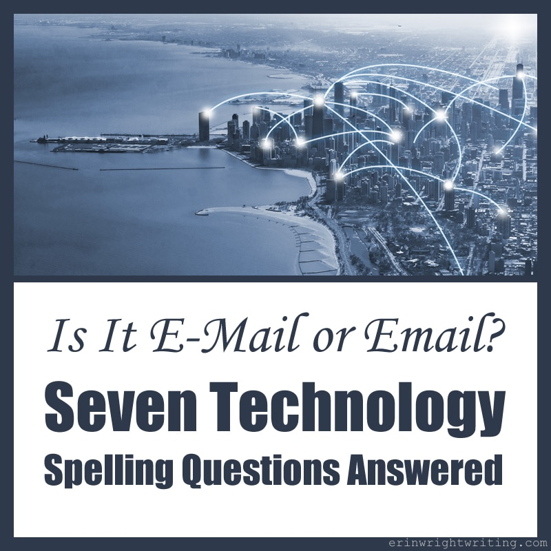 Is It E-Mail or Email? Seven Technology Spelling Questions Answered | Image of Chicago