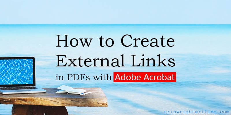 "Laptop at a beach with text overlay ""How to Create External Links in PDFs with Adobe Acrobat"""