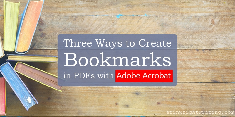 "Books on wood tabletop with text overlay ""Three Ways to Create Bookmarks in PDFs with Adobe Acrobat"