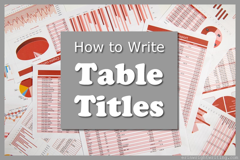 "A collection of tables and figures with overlay title ""How to Write Table Titles"""
