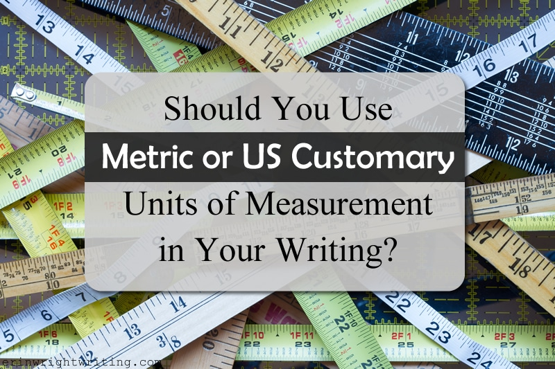 "Measuring taps with title overlay ""Should You Use Metric or US Customary Units of Measurement in Your Writing?"