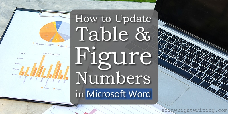 """Printed figures with laptop with text overlay """"How to Update Table & Figure Numbers in Microsoft Word"""""""