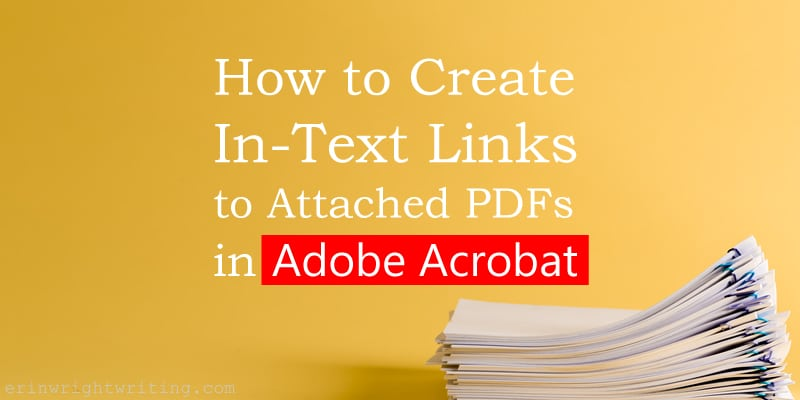 "Stack of files with text overlay ""How to Create In-Text Links to Attached PDFs in Adobe Acrobat"""