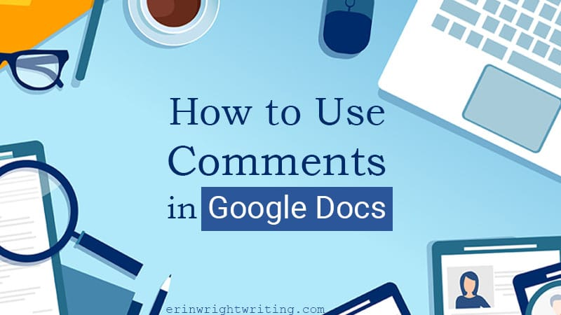 "Illustrated desk scene with text overlay ""How to Use Comments in Google Docs"""
