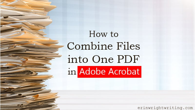"""Stack of file folders with text overlay """"How to Combine Files into One PDF in Adobe Acrobat"""""""