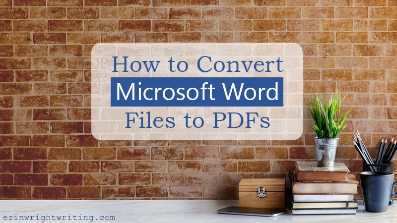 "Desk against brick wall with text overlay ""How to Convert Microsoft Word Files to PDFs"""