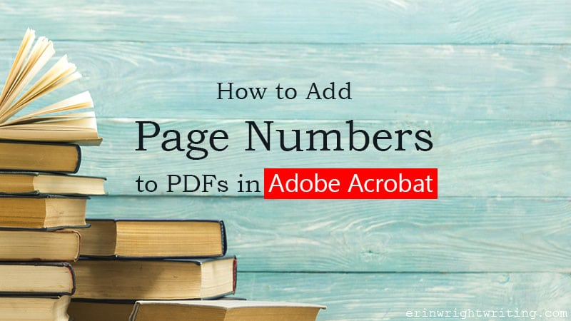 """Stack of books against teal-colored wood wall with text overlay """"How to Add Page Numbers to PDFs n Adobe Acrobat"""""""