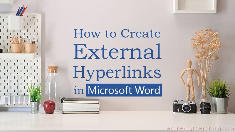"Desk scene with text overlay ""How to Create External Hyperlinks in Microsoft Word"