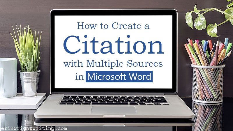 "Open laptop on desk with plant and colored pencils with text overlay ""How to Create a Citation with Multiple Sources in Microsoft Word"""