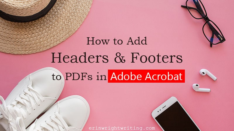 "Tennis shoes, hat, and glasses with text overlay ""How to Add Headers and Footers to PDFs in Adobe Acrobat"""