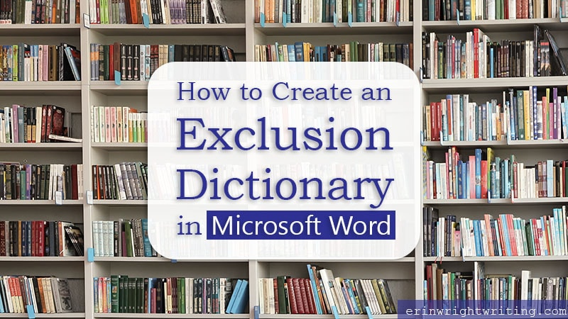 """Full bookcases with text overlay """"How to Create an Exclusion Dictionary in Microsoft Word"""""""