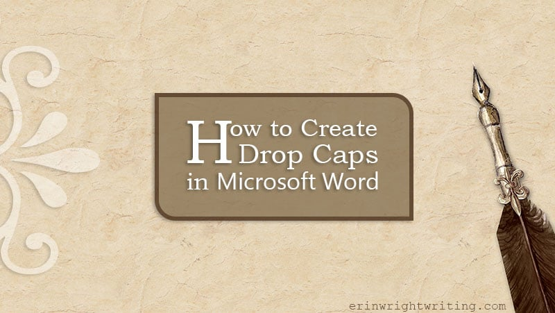"Quill on antiqued paper with text overlay ""How to Create Drop Caps in Microsoft Word"""