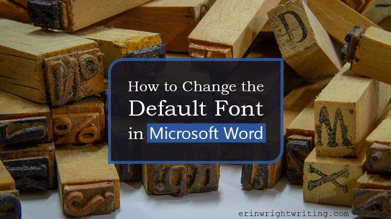 """Old-fashion rubber stamp letters with text overlay """"How to Change the Default Font in Microsoft Word"""""""