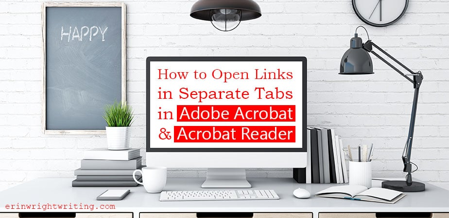 "Desk scene with text overlay ""How to Open Links in Separate Tabs in Adobe Acrobat and Acrobat Reader"