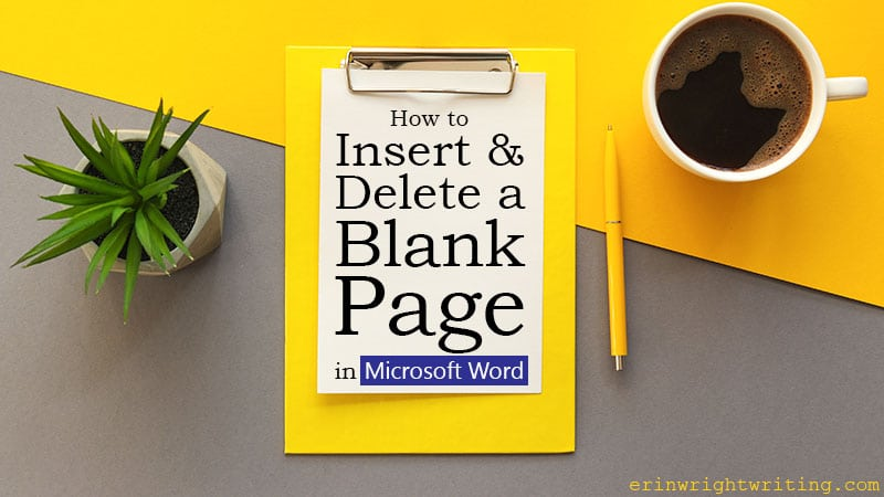"""Paper on clipboard with text overlay """"How to Insert and Delete a Blank Page in Microsoft Word"""""""