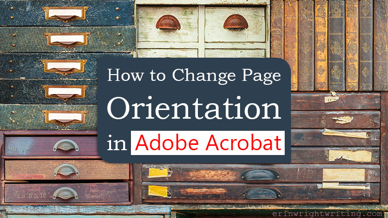 """Vintage sets of drawers with text overlay """"How to change page orientation in Adobe Acrobat"""""""