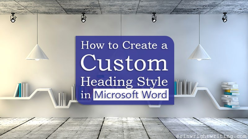 """Custom bookshelf in concrete room with text overlay """"How to Create a Custom Heading Style in Microsoft Word"""""""