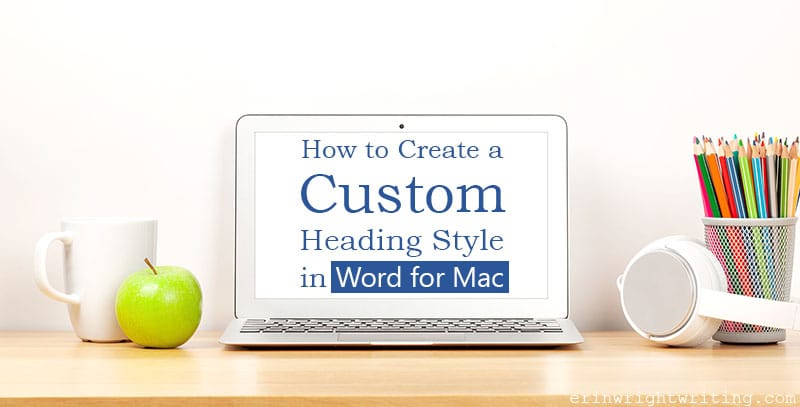 """Laptop on desk with apple with text overlay """"How to Create a Custom Heading Style in Word for Mac"""""""