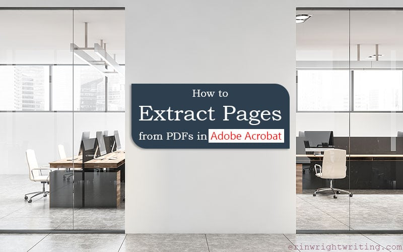 """Office space with text overlay """"How to Extract Pages from PDFs in Adobe Acrobat"""""""
