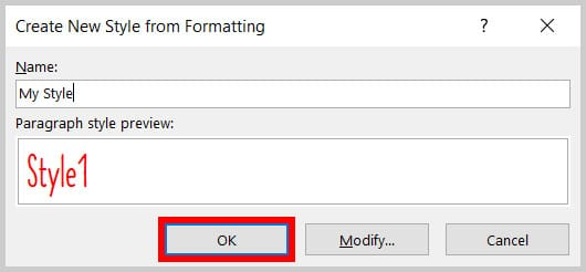 OK button in the Create New Style from Formatting dialog box