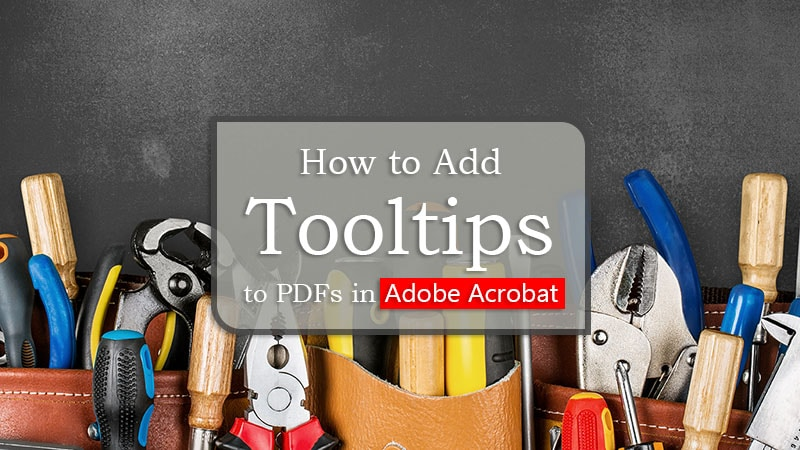 """Collection of tools with text overlay """"How to Add Tooltips to PDFs in Adobe Acrobat"""""""