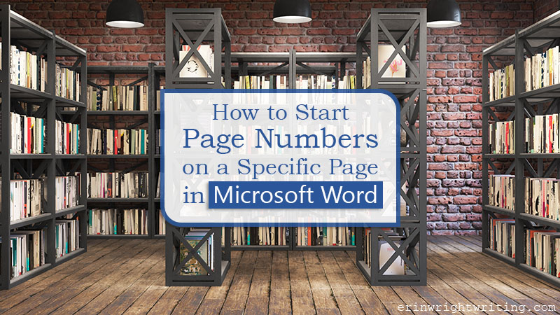 """Bookshelves in a rustic room with text overlay """"How to Start Page Numbers on a Specific Page in Microsoft Word"""""""