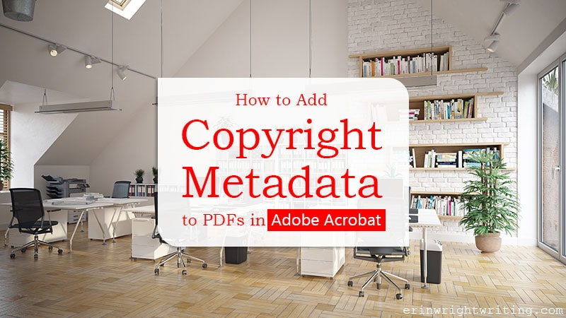 """Contemporary office space with text overlay """"How to Add Copyright Metadata to PDFs in Adobe Acrobat"""""""