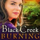 Totally, Absolutely, Completely Off Topic: Take a Romantic, Suspenseful Journey Down Black Creek Burning